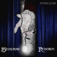 Shadow Reborn - Intricacies CD
