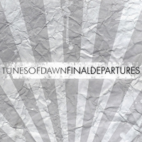 Tunes Of Dawn - Final Departures CD