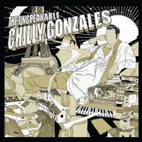 Chilly Gonzales - The Unspeakable Chilly Gonzales LP + CD