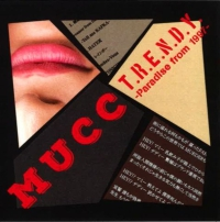 Mucc - T.R.E.N.D.Y.-Paradise From 1997 CD