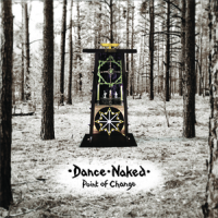 Dance Naked - Point Of Change CD