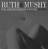 Ruth & Mushy - Polaroid/Roman/Photo/Remix MLP