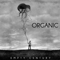 Organic - Empty Century (Limited Edition) LP