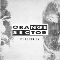 Orange Sector - Monoton E.P. CD