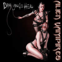 Alien Vampires - Drag You To Hell CD