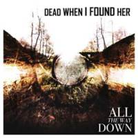 Dead When I Found Her - All The Way Down (Limited Edition) 2CD