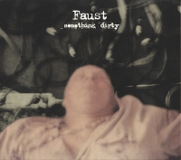 Faust - Something Dirty CD