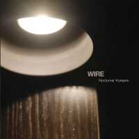 Wire - Nocturnal Koreans CD