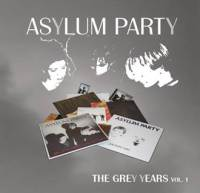 Asylum Party - The Grey Years Vol. 1 2CD
