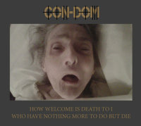 Con-Dom - How Welcome Is Death To I ... CD