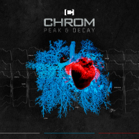 Chrom - Peak And Decay (Deluxe Edition) 2CD
