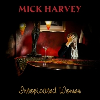 Mick Harvey - Intoxicated Women LP