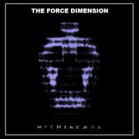 Force Dimension - Machinesex CD