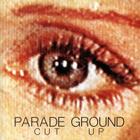 Parade Ground - Cut Up CD