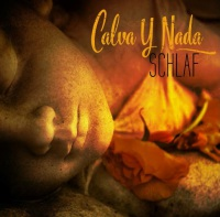 Calva Y Nada - Schlaf (Limited Edition) 2CD