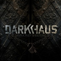 Darkhaus - My Only Shelter CD