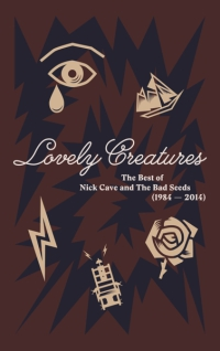 Nick Cave & The Bad Seeds - Lovely Creatures-The Best of...(1984-2014) (Super Deluxe Edition) 3CD + DVD + Book