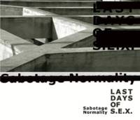 Last Days Of S.E.X. - Sabotage Normality CD