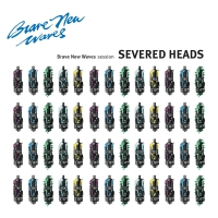 Severed Heads - Brave New Waves Session (Blue Vinyl) LP