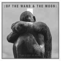 Of The Wand And The Moon - Time's Out Of Reach (Limited Black Vinyl) Single/7