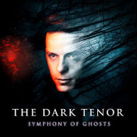 The Dark Tenor - Symphony Of Ghosts CD