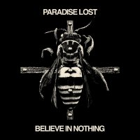 Paradise Lost - Believe In Nothing (Remixed / Remastered) CD