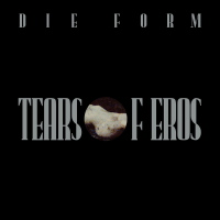 Die Form - Tears of Eros LP