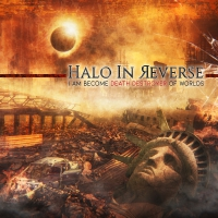 Halo In Reverse - I Am Become Death Destroyer Of Worlds CD