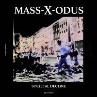 Mass-X-Odus - Societal Decline LP