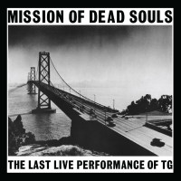 Throbbing Gristle - Mission Of Dead Souls (Limited White Vinyl) LP