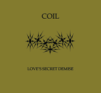 Coil - Love's Secret Demise CD