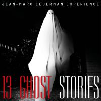 Jean-Marc Lederman Experience - 13 Ghost Stories (Limited Edition) 2CD