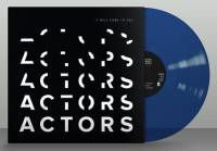 Actors - It will come to you (Limited Blue Vinyl) LP