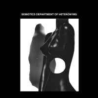 SDH - Semiotics Department Of Heteronyms (Limited Edition) LP