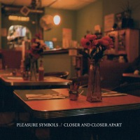 Pleasure Symbols - Closer And Closer Apart (Limited Edition) LP