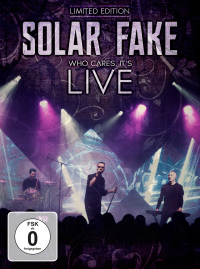 Solar Fake - Who Cares, It's Live (Limited Edition) 2CD + DVD