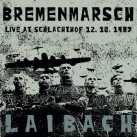 Laibach - Bremenmarsch - Live at Schlachthof 12.10.1987 (Limited Edition) LP + CD