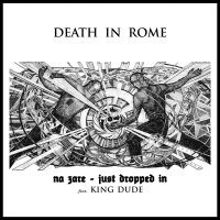 Death In Rome feat. King Dude - Na Zare / Just dropped in (Limited Edition) Single/7