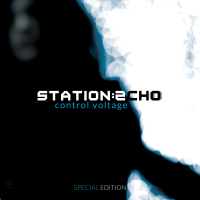 Station Echo - Control Voltage (Special Edition) CD