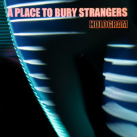A Place To Bury Strangers - Hologram CD