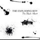 view The Exploding Boy - The Black Album CD