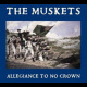 view The Muskets - Allegiance To No Crown MLP