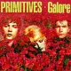 view The Primitives - Galore (Expanded+Remastered) 2CD