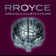 view Rroyce - Dreams & Doubts & Fears CD