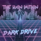 view The Rain Within - Dark Drive CD