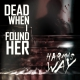 Dead When I Found Her - Harm's Way (+ Bonus) CD ansehen
