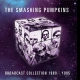 view The Smashing Pumpkins - Broadcast Collection 1989-1995 5CD