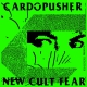 view Cardopusher - New Cult Fear 2LP