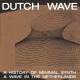 view Various - Dutch Wave: A History Of Minimal Synth & Wave In The Netherlands LP