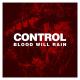 view Control - Blood Will Rain CD